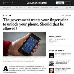 The government wants your fingerprint to unlock your phone. Should that be allowed?