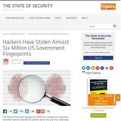Hackers Have Stolen Almost Six Million US Government Fingerprints