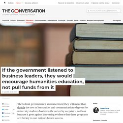 If the government listened to business leaders, they would encourage humanities education, not pull funds from it