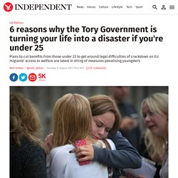 6 reasons why the Tory Government is turning your life into a disaster if you're under 25