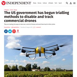 The US government has begun trialling methods to disable and track commercial drones