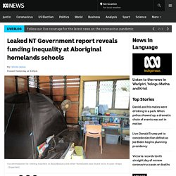 Leaked NT Government report reveals funding inequality at Aboriginal homelands schools - ABC News