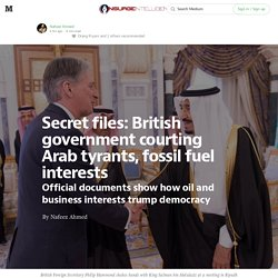 Secret files: British government courting Arab tyrants, fossil fuel interests — INSURGE intelligence