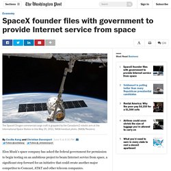 SpaceX founder files with government to provide Internet service from space