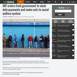 IMF orders Irish government to slash dole payments and make cuts to social welfare system