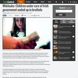 Wikileaks: Children under care of Irish government ended up in brothels