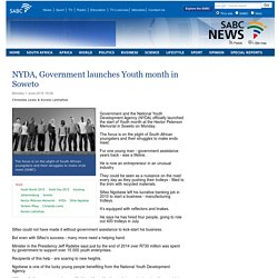 NYDA, Government launches Youth month in Soweto:Monday 1 June 2015
