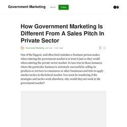 How Government Marketing Is Different From A Sales Pitch In Private Sector
