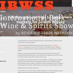 UK Government bids to unlock new markets for Scotch Whisky - IBWS Show Blog San Francisco