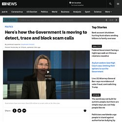 Here's how the Government is moving to detect, trace and block scam calls - ABC News