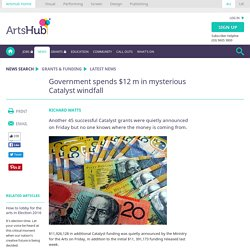 Government spends $12 m in mysterious Catalyst windfall