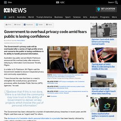 Government to overhaul privacy code amid fears public is losing confidence