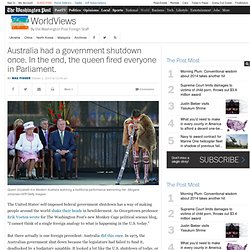 Australia had a government shutdown once. In the end, the queen fired everyone in Parliament.