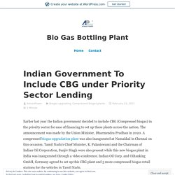 Indian government to Include CBG under Priority Sector Lending