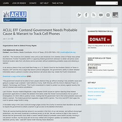 ACLU, EFF Contend Government Needs Probable Cause & Warrant to Track Cell Phones