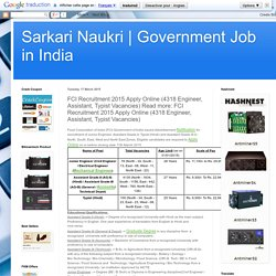 Government Job in India : FCI Recruitment 2015 Apply Online (4318 Engineer, Assistant, Typist Vacancies) Read more: FCI Recruitment 2015 Apply Online (4318 Engineer, Assistant, Typist Vacancies)