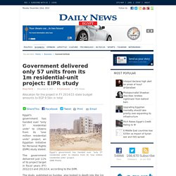 Government delivered only 57 units from its 1m residential-unit project: EIPR study