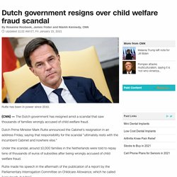 Dutch government resigns over child welfare fraud scandal
