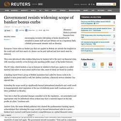 Government resists widening scope of banker bonus curbs