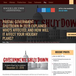 Partial Government Shutdown In 2018: Who's Affected, And How It Affect Holiday Plans?