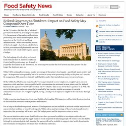 FOOD SAFETY NEWS 03/10/13 Federal Government Shutdown: Impact on Food Safety May Compound Over Time