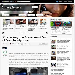 How to Keep the Government Out of Your Smartphone