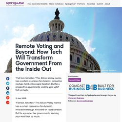 Remote Voting and Beyond: How Tech Will Transform Government From the Inside Out
