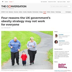 THE CONVERSATION 31/07/20 Four reasons the UK government's obesity strategy may not work for everyone