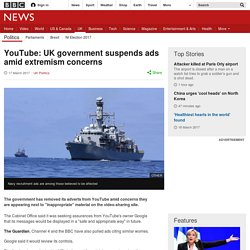 YouTube: UK government suspends ads amid extremism concerns