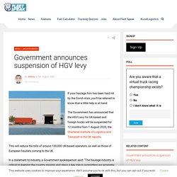 Government announces suspension of HGV levy - Fleet Speak