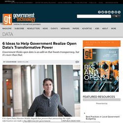 6 Ideas to Help Government Realize Open Data's Transformative Power