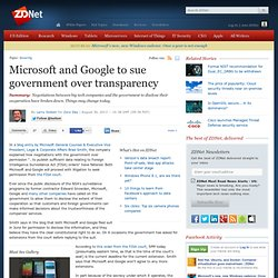 Microsoft and Google to sue government over transparency
