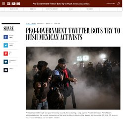 Pro-Government Twitter Bots Try to Hush Mexican Activists