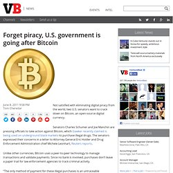 Forget piracy, U.S. government is going after Bitcoin