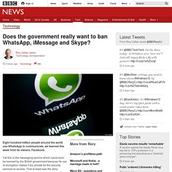 Does the government really want to ban WhatsApp, iMessage and Skype? - BBC News