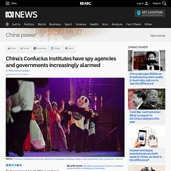China's Confucius Institutes have spy agencies and governments increasingly alarmed - China power