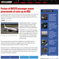 Partner of MH370 passenger acuses governments of cover up on BBC » Intellihub