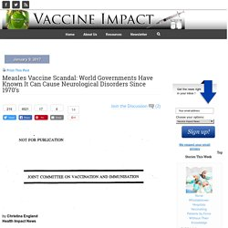 Measles Vaccine Scandal: World Governments Have Known It Can Cause Neurological Disorders Since 1970's
