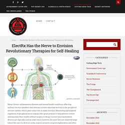 ElectRx Has the Nerve to Envision Revolutionary Therapies for Self-Healing - GovernmentSecrets.com