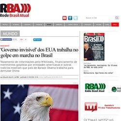 'Governo invisível' dos EUA trabalha no golpe em marcha no Brasil