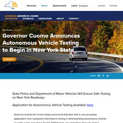 Governor Cuomo Announces Autonomous Vehicle Testing to Begin in New York State