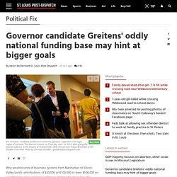 Governor candidate Greitens' oddly national funding base may hint at bigger goals