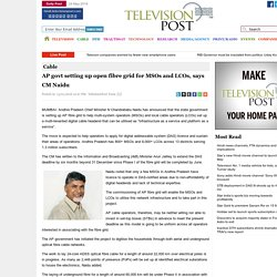 AP govt setting up open fibre grid for MSOs and LCOs, says CM Naidu