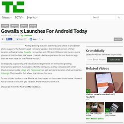 Gowalla 3 Launches For Android Today