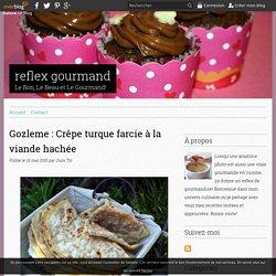 Gozleme : Crêpe turque farcie à la viande hachée - reflex gourmand