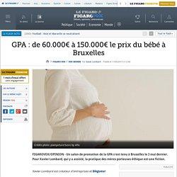 GPA : de 60.000€ à 150.000€ le prix du bébé à Bruxelles