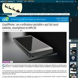 GraalPhone : un « ordinateur portable »qui fait aussi tablette, smartphone et APN 3D