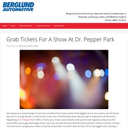 Grab Tickets For A Show At Dr. Pepper Park - Berglund Cars