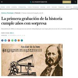 La primera grabación de la historia cumple años y no es de un fonógrafo