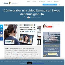 Cómo grabar una video llamada en Skype de forma gratuita